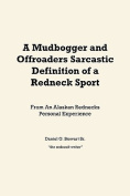A Mudbogger and Offroaders Sarcastic Definition of a Redneck Sport