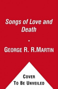 Songs of Love & Death  : All-Original Tales of Star-Crossed Love