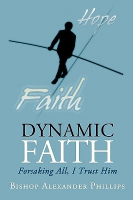 Dynamic Faith: Forsaking All, I Trust Him