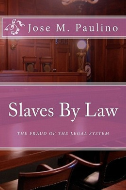 Slaves by Law: The Fraud of the Legal System: Scene Four