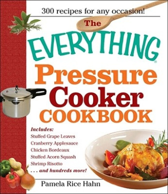The Everything Pressure Cooker Cookbook (Everything (R))