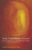Love, Imperfectly Known