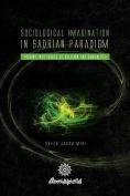 Sociological Imagination in Sadrian Paradigm