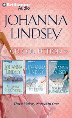 Johanna Lindsey CD Collection: A Loving Scoundrel, Captive of My Desires, No Choice But Seduction