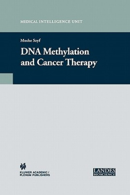 DNA Methylation and Cancer Therapy (Medical Intelligence Unit)