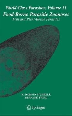 Food-Borne Parasitic Zoonoses: Fish and Plant-borne Parasites (World Class Parasites)