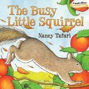 The Busy Little Squirrel (Classic board books) [Board book]