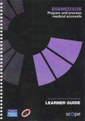 BSBMED302B Prepare and process medical accounts Learner Guide