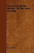 Vocal Score of the Mikado - Or the Town of Titipu