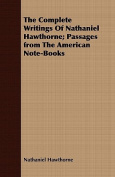 The Complete Writings of Nathaniel Hawthorne; Passages from the American Note-Books
