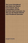 The Lesser Priesthood and Notes on Church Government, Also a Concordance of the Doctrine and Covenants, for the Use of Church Schools and Priesthood Q