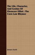 The Life, Character, and Genius of Ebenezer Elliot
