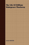 The Life of William Makepeace Thackeray