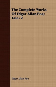 The Complete Works of Edgar Allan Poe; Tales 2