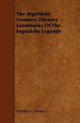 The Ingoldsby Country; Literary Landmarks of the Ingoldsby Legends