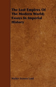 The Lost Empires of the Modern World; Essays in Imperial History