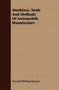 Machines, Tools and Methods of Automobile Manufacture