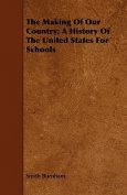 The Making of Our Country; A History of the United States for Schools