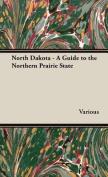 North Dakota - A Guide To The Northern Prairie State