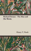 Richard Strauss - The Man and His Works