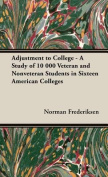 Adjustment to College - A Study of 10 000 Veteran and Nonveteran Students in Sixteen American Colleges