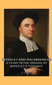 Berkeley and Malebranche - A Study in the Origins of Berkeley's Thought
