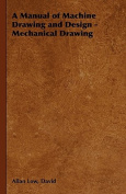 A Manual of Machine Drawing and Design - Mechanical Drawing