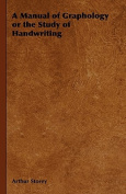 A Manual of Graphology or the Study of Handwriting