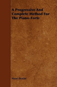 A Progressive and Complete Method for the Piano-Forte