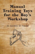 Manual Training Toys for the Boy's Workshop