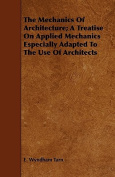 The Mechanics of Architecture; A Treatise on Applied Mechanics Especially Adapted to the Use of Architects