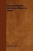 Practical Physics, Molecular Physics & Sound