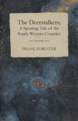 The Deerstalkers; A Sporting Tale of the South-Western Counties.