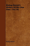 Bishop Burnet's History of His Own Time - Vol. III.