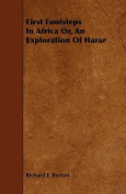 First Footsteps in Africa Or, an Exploration of Harar