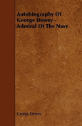 Autobiography of George Dewey - Admiral of the Navy