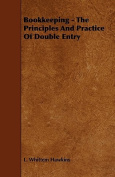 Bookkeeping - The Principles and Practice of Double Entry