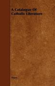 A Catalogue of Catholic Literature