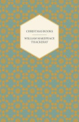 Christmas Books - Works of William Makepeace Thackeray