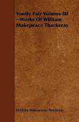 Vanity Fair Volume III - Works of William Makepeace Thackeray