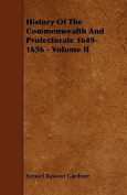 History of the Commonwealth and Protectorate 1649-1656 - Volume II