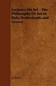 Lectures on Art - The Philosophy of Art in Italy, Netherlands and Greece
