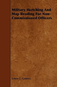 Military Sketching and Map Reading for Non-Commissioned Officers