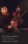 The Heart of Music - The Story of the Violin