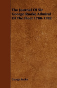 The Journal of Sir George Rooke Admiral of the Fleet 1700-1702