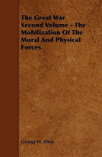 The Great War Second Volume - The Mobilization of the Moral and Physical Forces