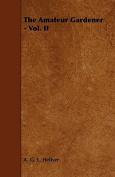 The Amateur Gardener - Vol. II