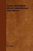 Arabic and English Idiom Conversational and Literary