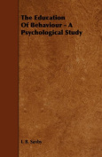 The Education Of Behaviour - A Psychological Study