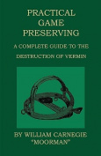 Practical Game Preserving - A Complete Guide To The Destruction Of Vermin